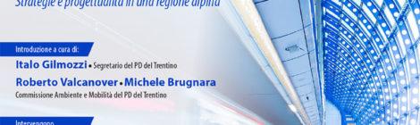 """Appuntamento 19.02.2018 """"La mobilità domani"""" - Organizza il PD del Trentino, Commissione Ambiente e Mobilità"""
